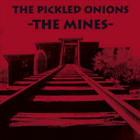The Pickled Onions – The Mines EP
