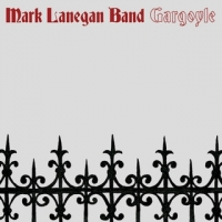 Mark Lanegan Band – Gargoyle