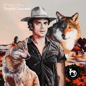 Matthew O'Neill - Trophic Cascade