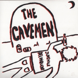 The Cavemen - Juvenile Delinquent