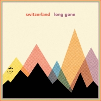 Switzerland - Long Gone